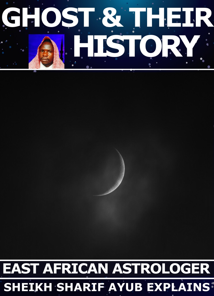 ghosts and their history - east african astrologer explains