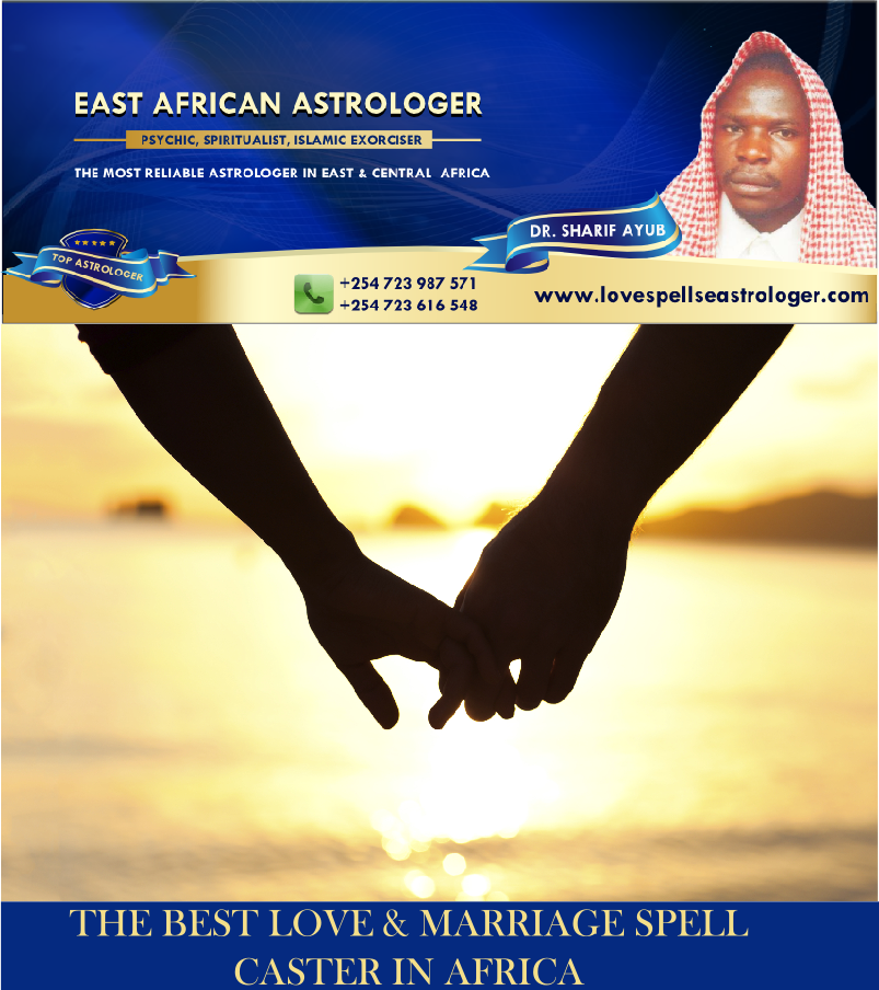 the best love and marriage spell caster in africa- dr. sheikh sharif ayub