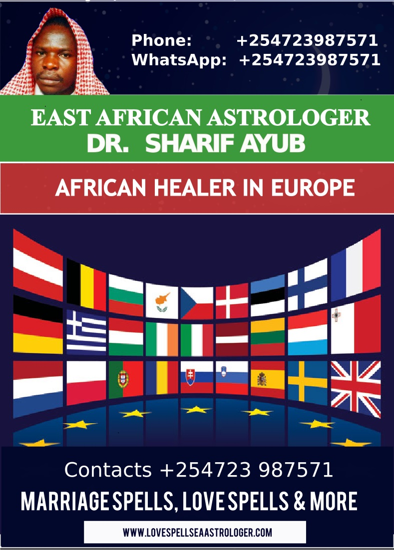 The Best and Most established Traditional African Healer in Europe Dr. Sharif Ayub