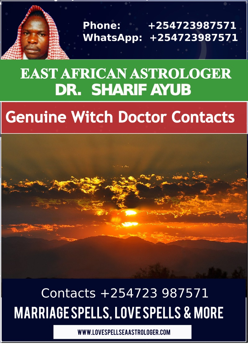 Genuine Witch Doctor Contacts in Nairobi, Ukambani, Mombasa and Kenya at large
