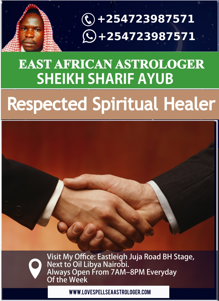 Respected Spiritual Healer in Kenya, Tanzania, Uganda and South Africa