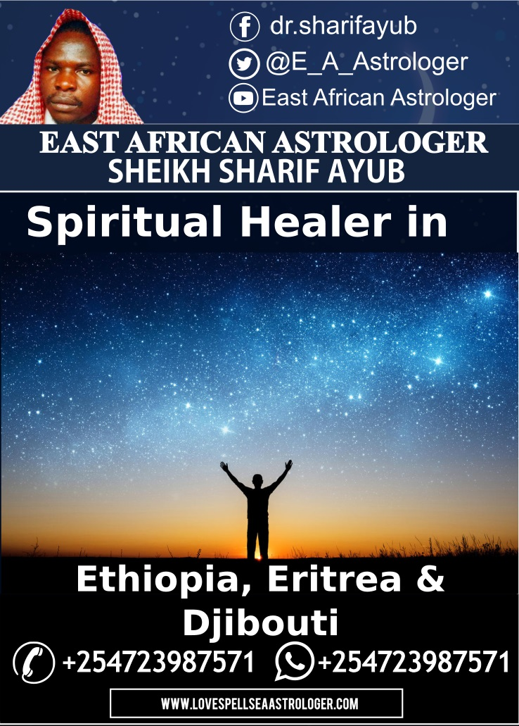Leading Astrologer and Spiritual Healer in Ethiopia, Eritrea and Djibouti