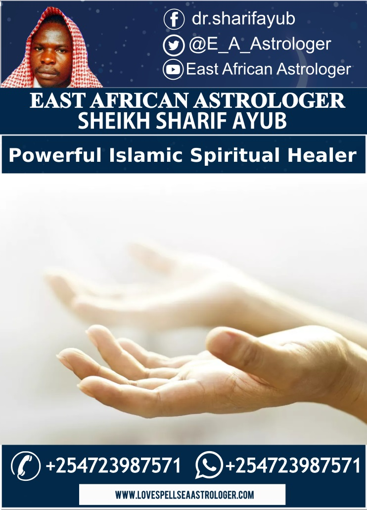 Powerful Islamic Spiritual Healer Contacts in Eastleigh, Nairobi, Kenya