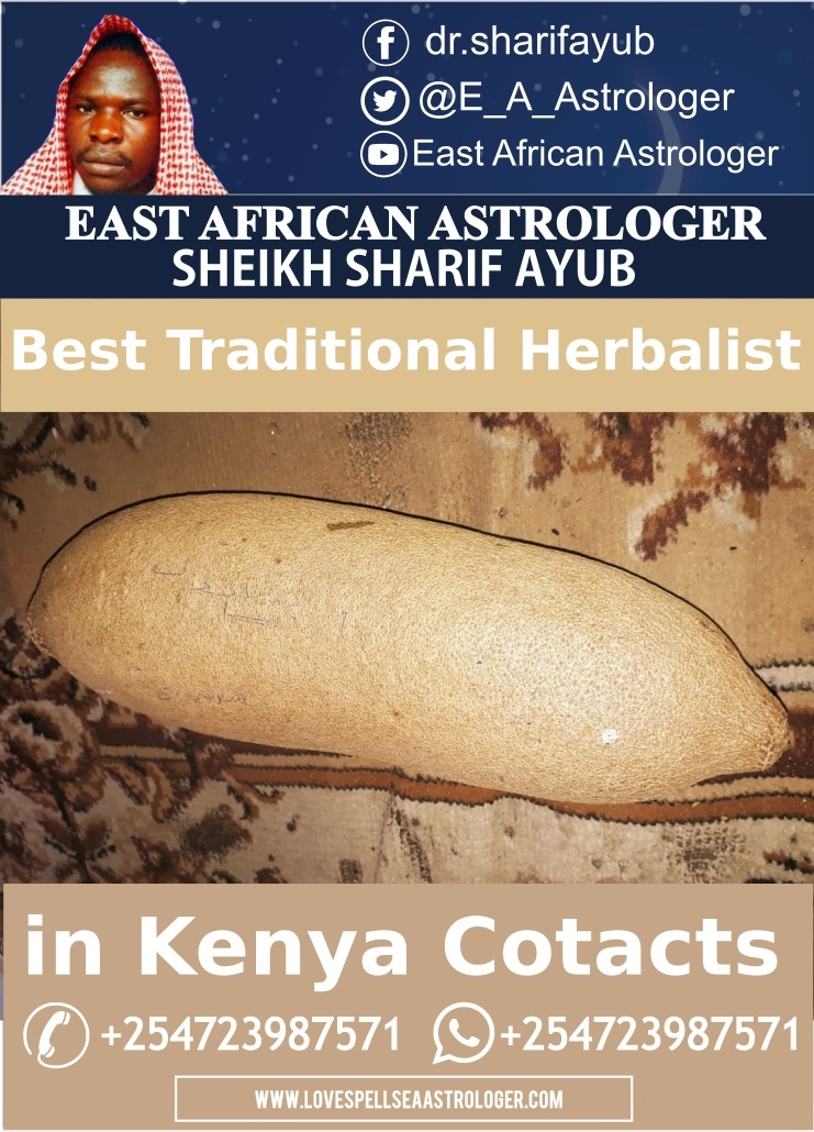 The Best Traditional Herbalist in Kenya Contacts Phone:+254723987571