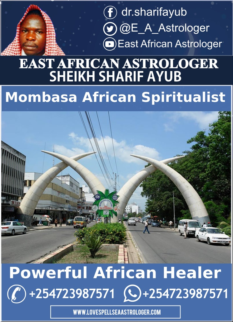Best and most powerful witch doctor offering services in Mombasa, Kenya, USA, UK
