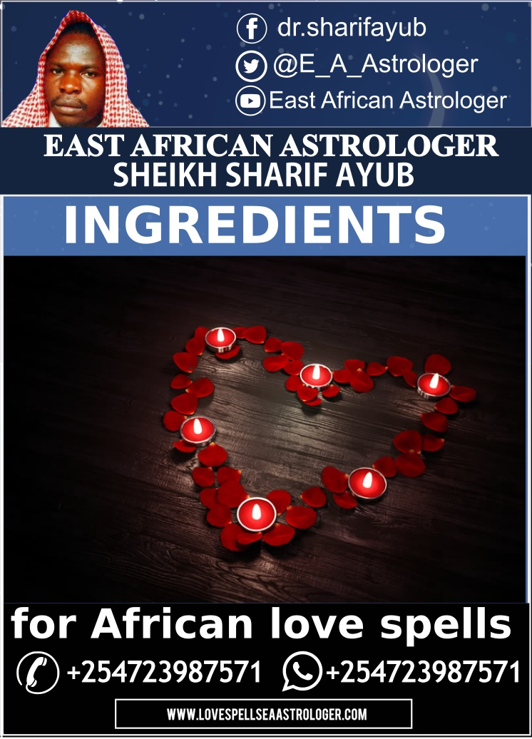 Ingredients for African love spells in Dubai, Qatar, Abudabi and Europe even The America's