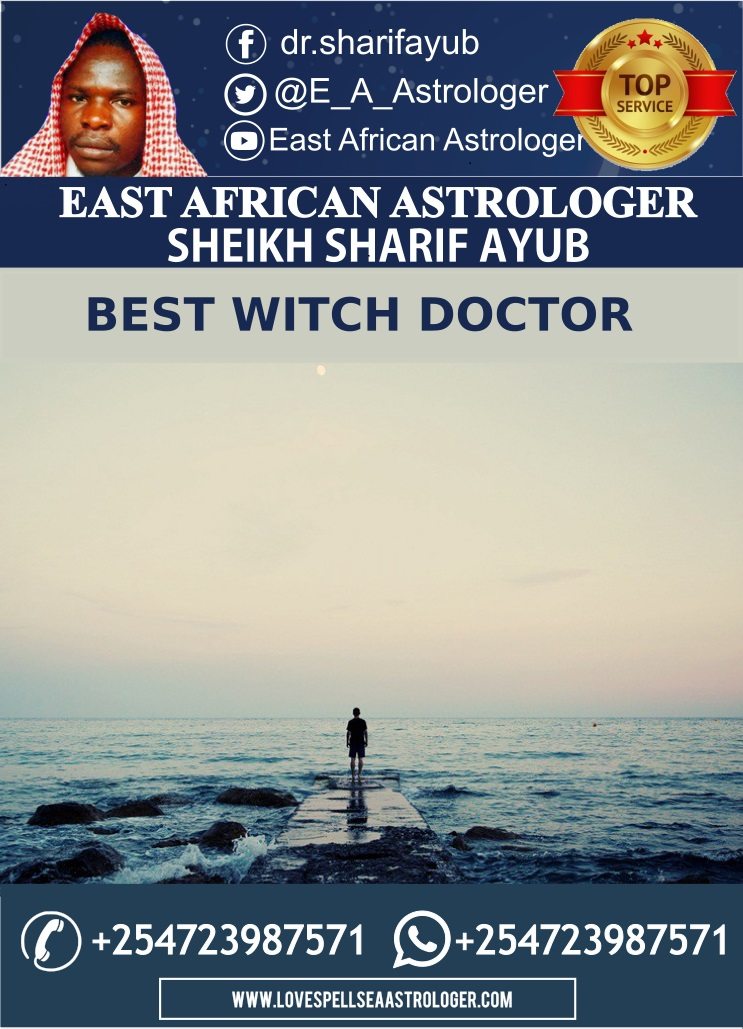 Clairvoyant, Astrologers and Witch Doctors near me - EAST AFRICAN