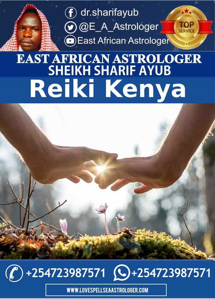 Reiki Kenya and astrologers in Nairobi Kenya