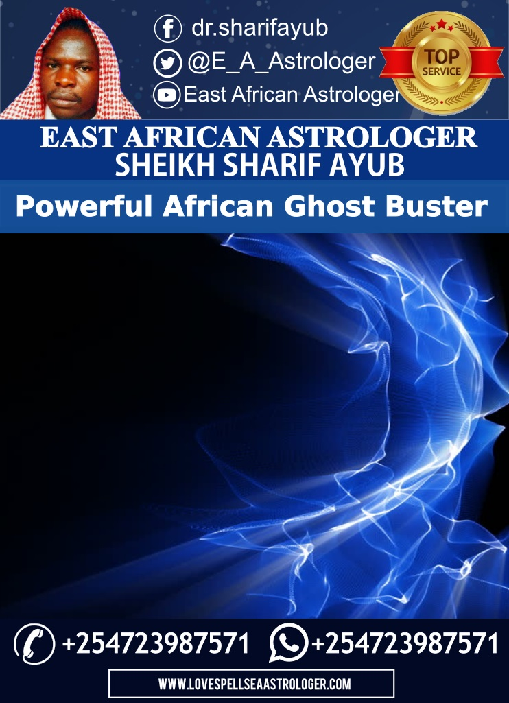Powerful African Ghost Buster living in Nairobi, Kenya Contacts