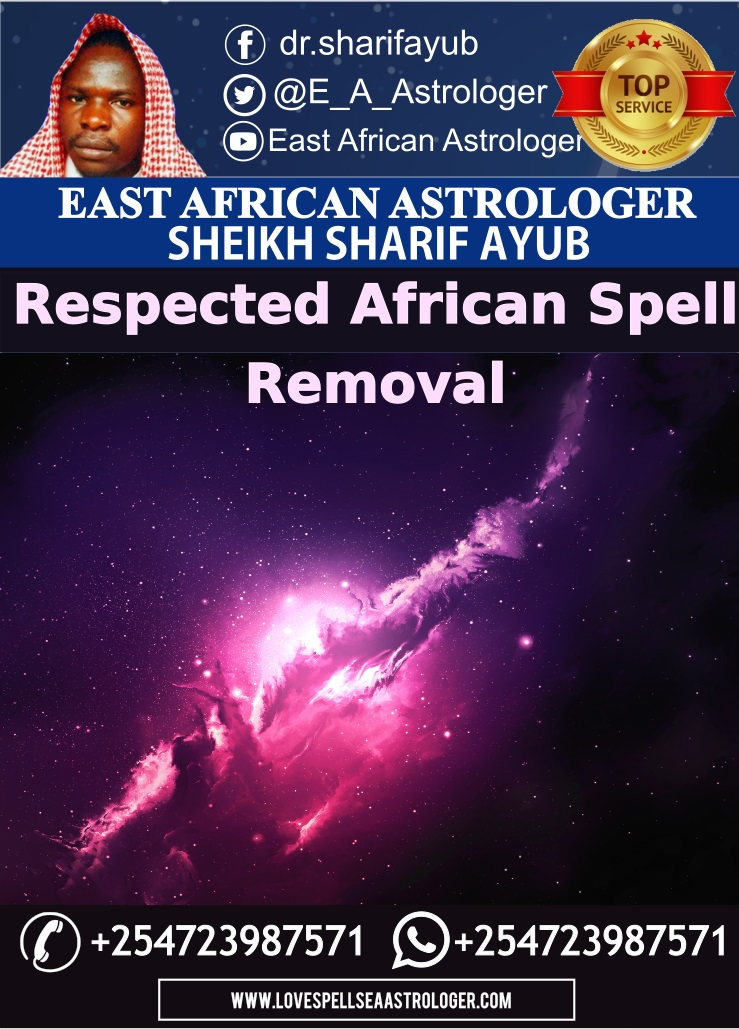Respected African spell removal services and celebrated expert spell casters