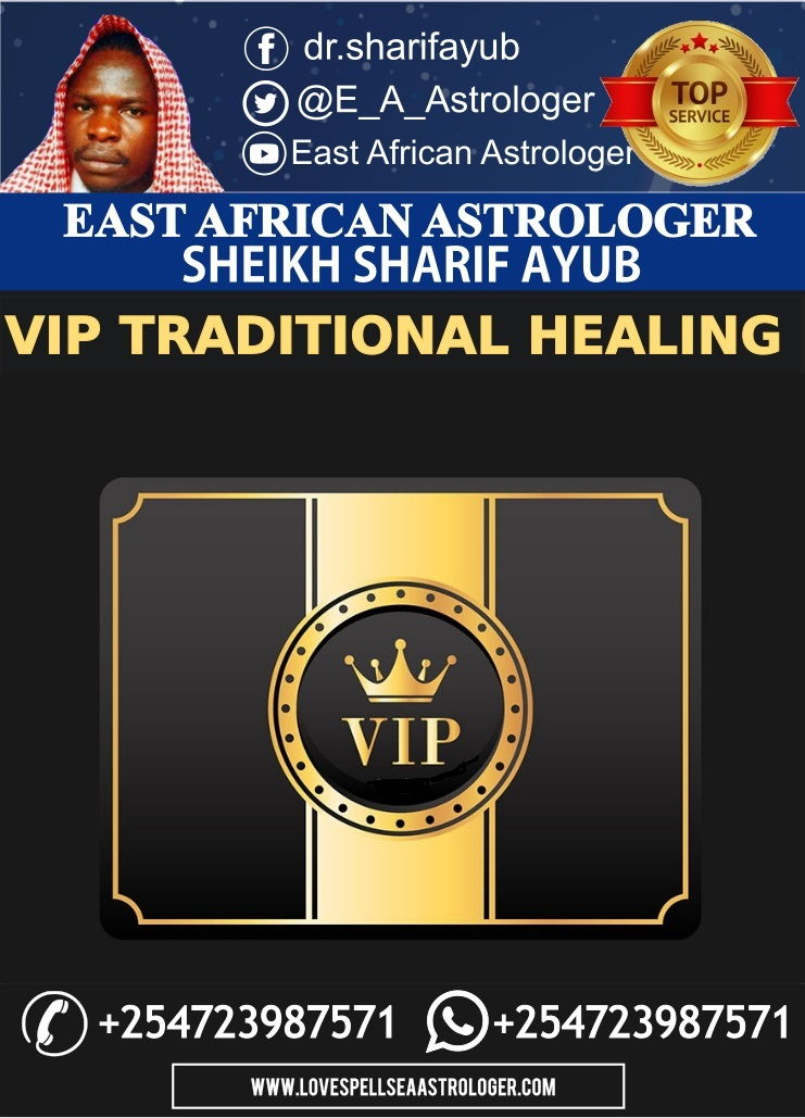 VIP Tradional healing Services and Executive Astrologer in Nairobi