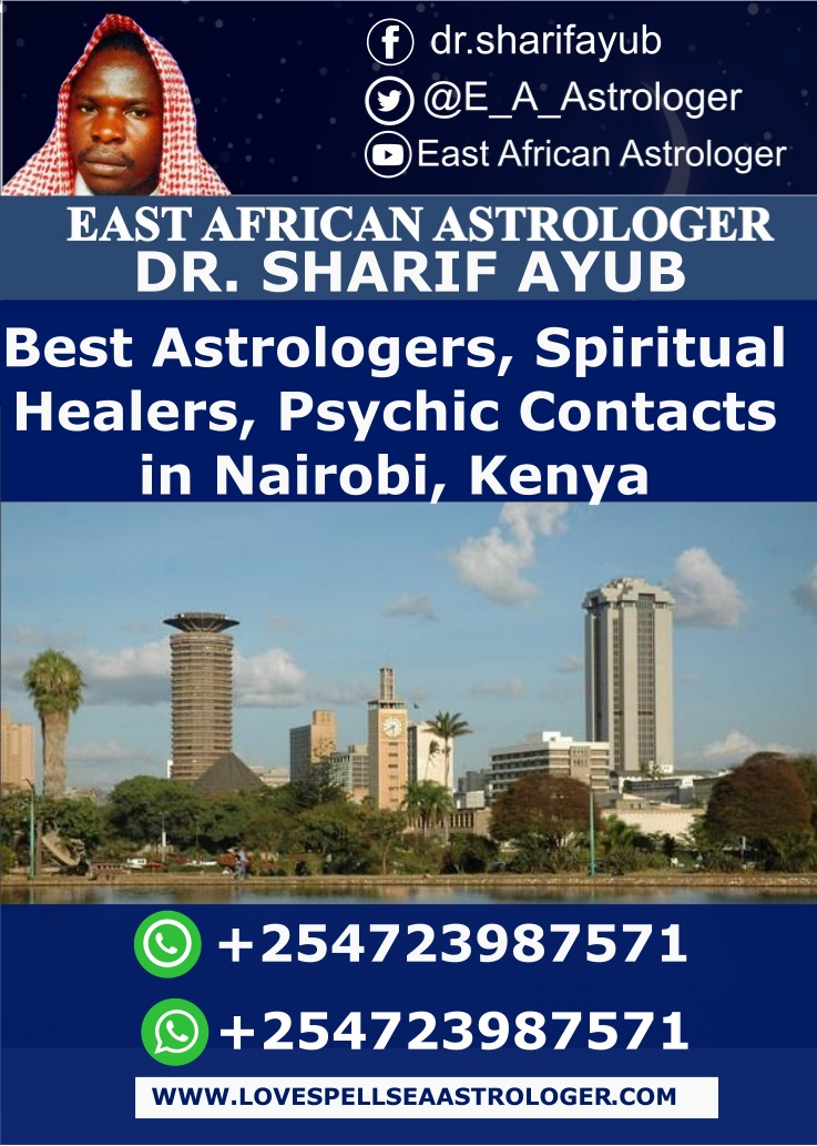 Best Astrologers, Spiritual Healers, Psychic Contacts in Nairobi, Kenya