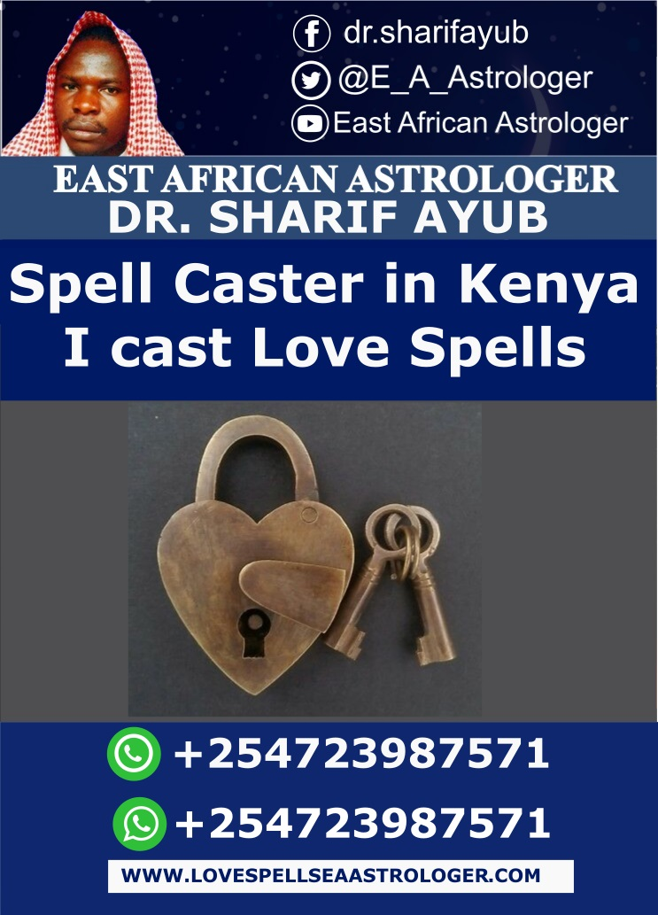 Spell Caster in Kenya I cast Love Spells, Marriage Spells, Luck spells, Money spells, Fertility spells
