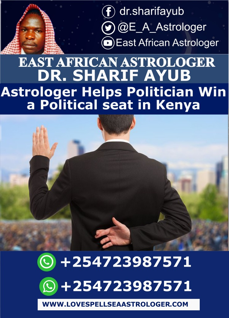 Astrologer Helps Politician Win a Political Seat in Kenya, Uganda, Nigeria, South Africa