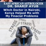 Witch Doctor in Nairobi, Kenya Helped Me with My Finacial Problems
