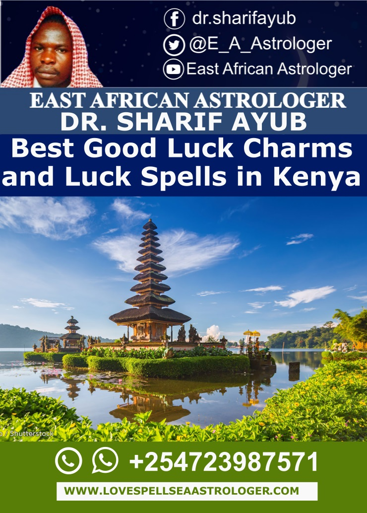 Best Good Luck Charms and Luck Spells in Kenya