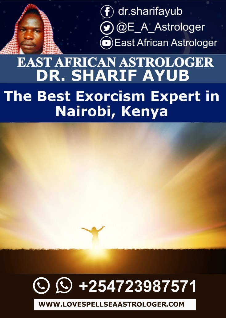 The Best Exorcism Expert in Nairobi, Kenya