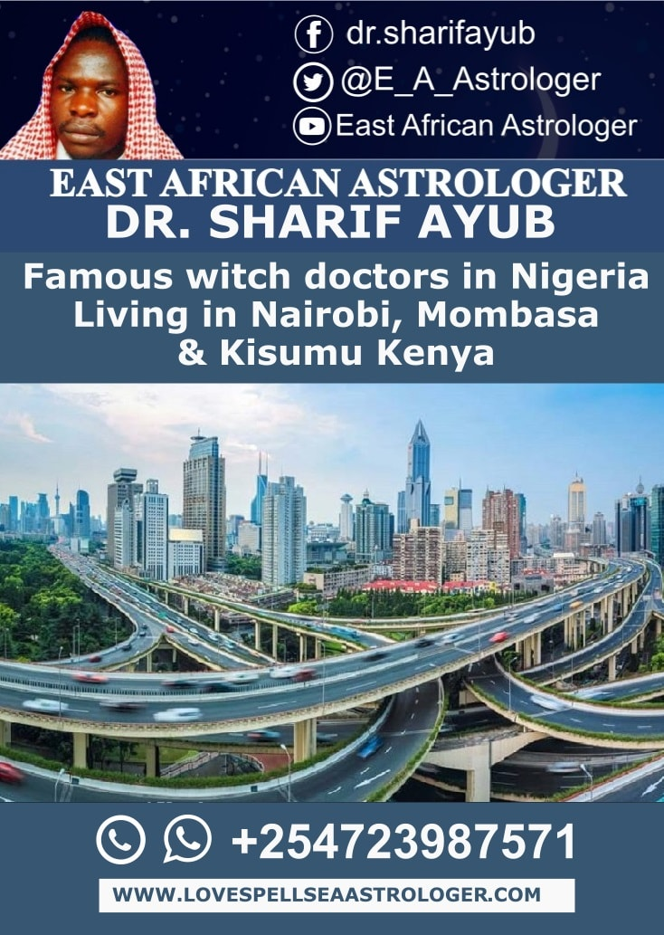 Famous witch doctors in Nigeria Living in Nairobi, Mombasa & Kisumu Kenya