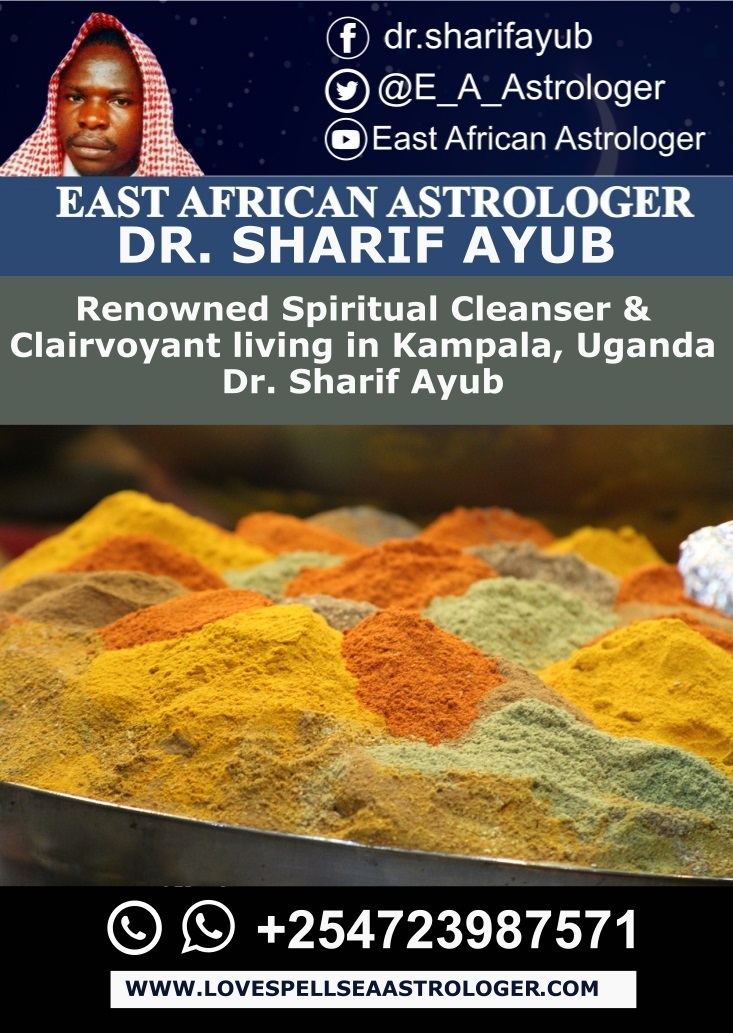 Renowned Spiritual Cleanser & Clairvoyant living in Kampala Uganda Dr. Sharif Ayub