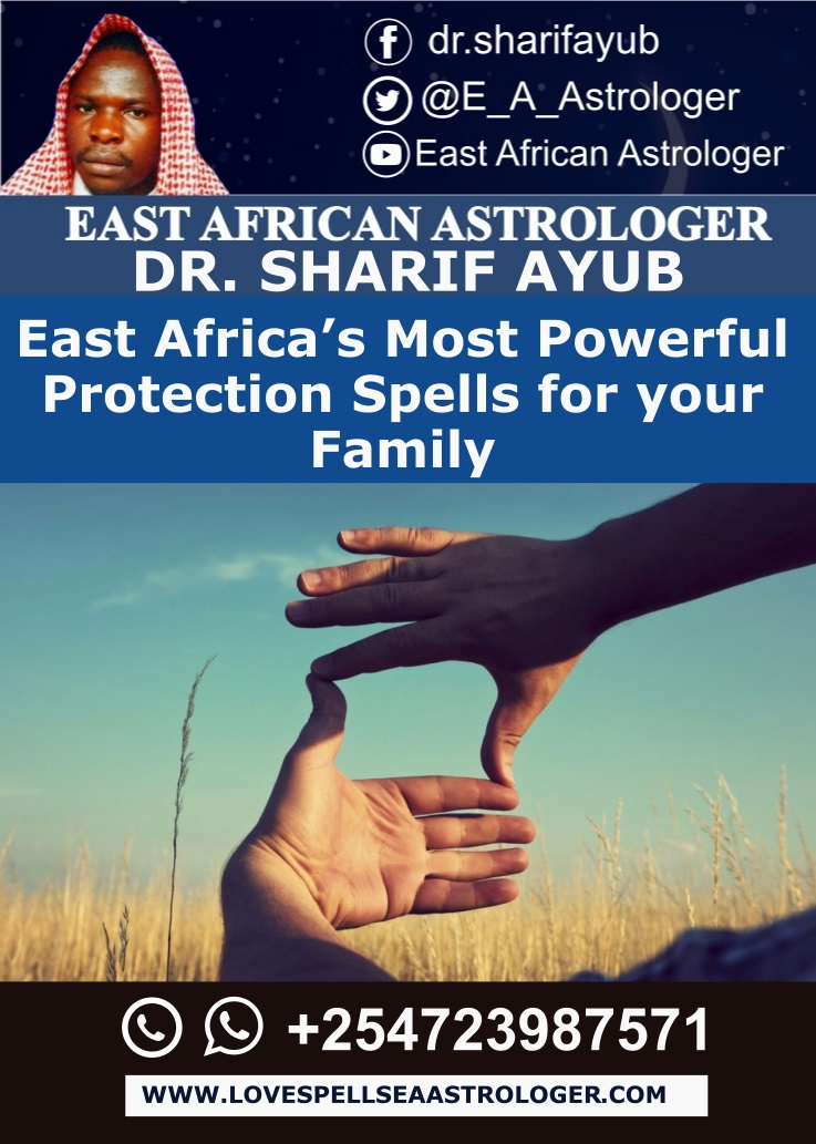 East Africa's Most Powerful Protection Spells for your Family