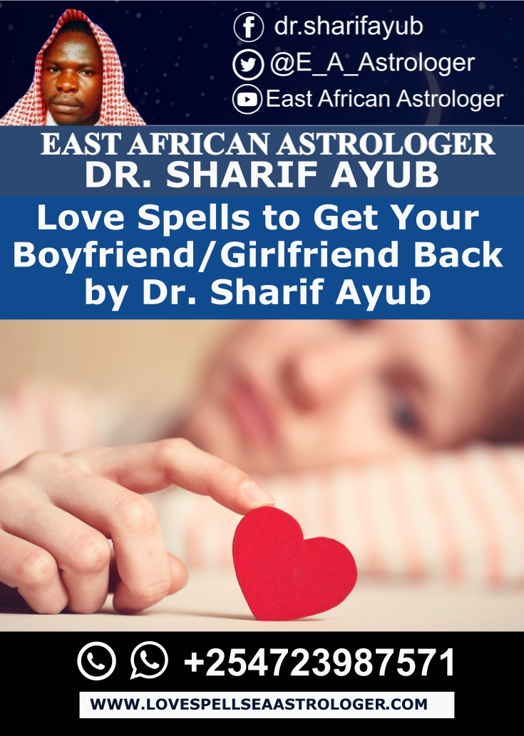 Love Spells to Get Your Boyfriend-Girlfriend Back by Dr. Sharif Ayub