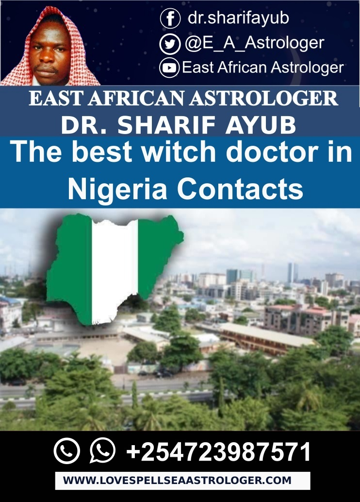 The best witch doctor in Nigeria Contacts