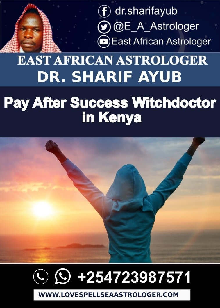 Pay After Success Witchdoctor in Kenya