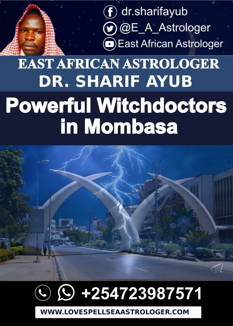 Powerful Witchdoctors in Mombasa